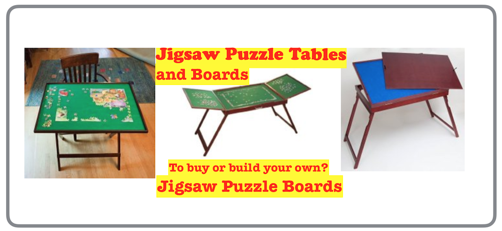 Here are samples of the available jigsaw puzzles boards and tables. We highly recommend standing while puzzling so table risers are useful.